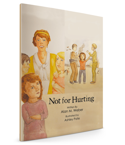 Not for Hurting - By Allan M. Weber